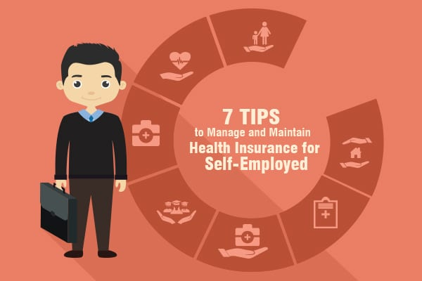 7 tips to manage and maintain health insurance for self-employed