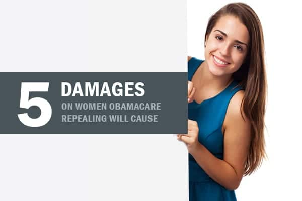 5 Damages on Women Obamacare Repealing Will Cause