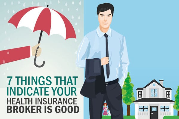 7 Things that indicate your Health Insurance Broker is good