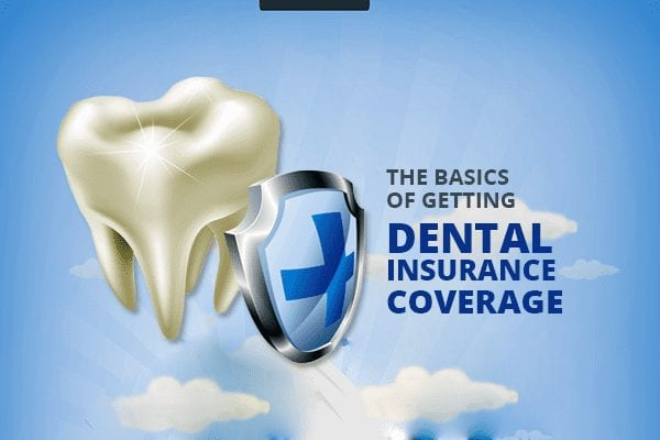 The Basics of Getting Dental Insurance Coverage