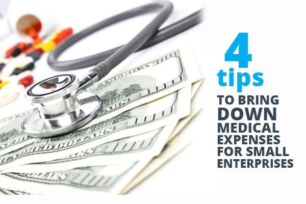 4 tips to bring down medical expenses for small enterprise - Truecoverage - shop health insurance - health insurance marketplace