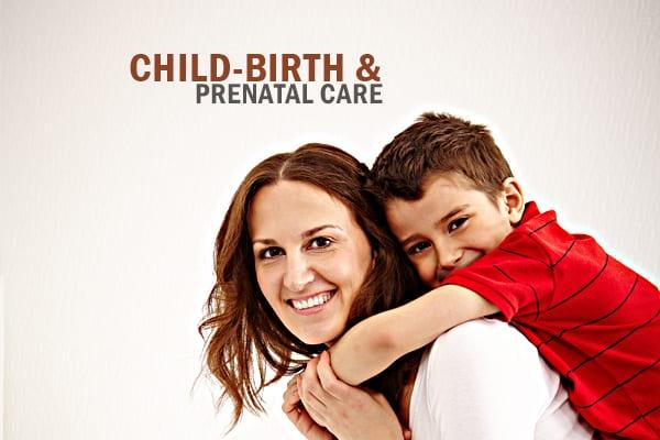 Child birth and prenatal care