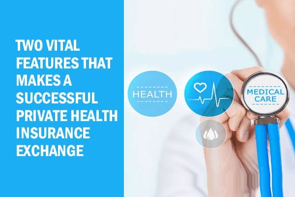 Two vital features that makes a successful private health insurance exchange - Truecoverage - shop health insurance - health insurance marketplace