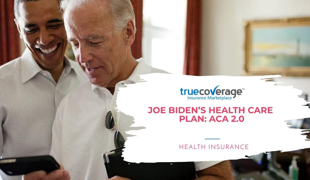 Joe Biden's Health Care Plan to Improve the Affordable Care Act