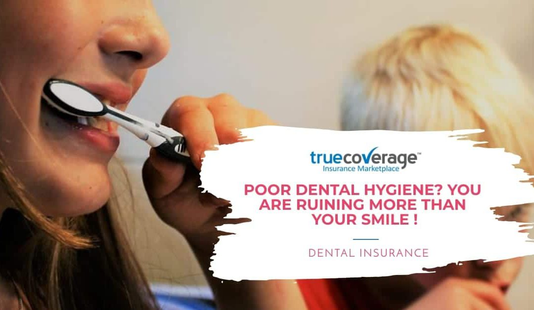Poor Dental Hygiene Does More Than Ruin Your Smile