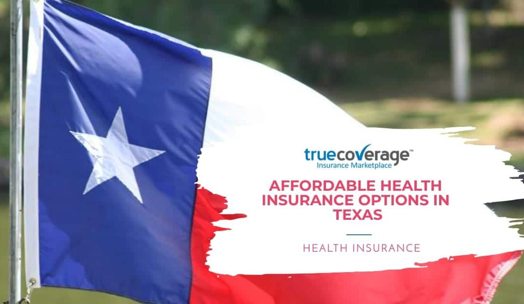 Finding Affordable Health Insurance in Texas