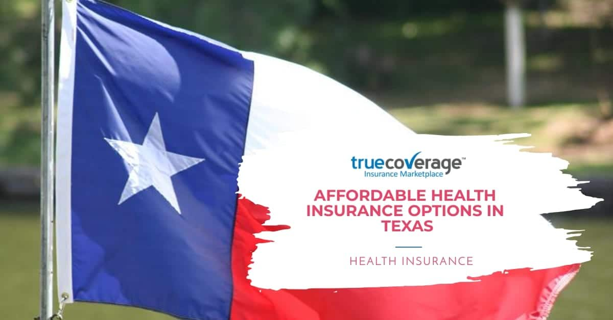 affordable and cheap health insurance in texas