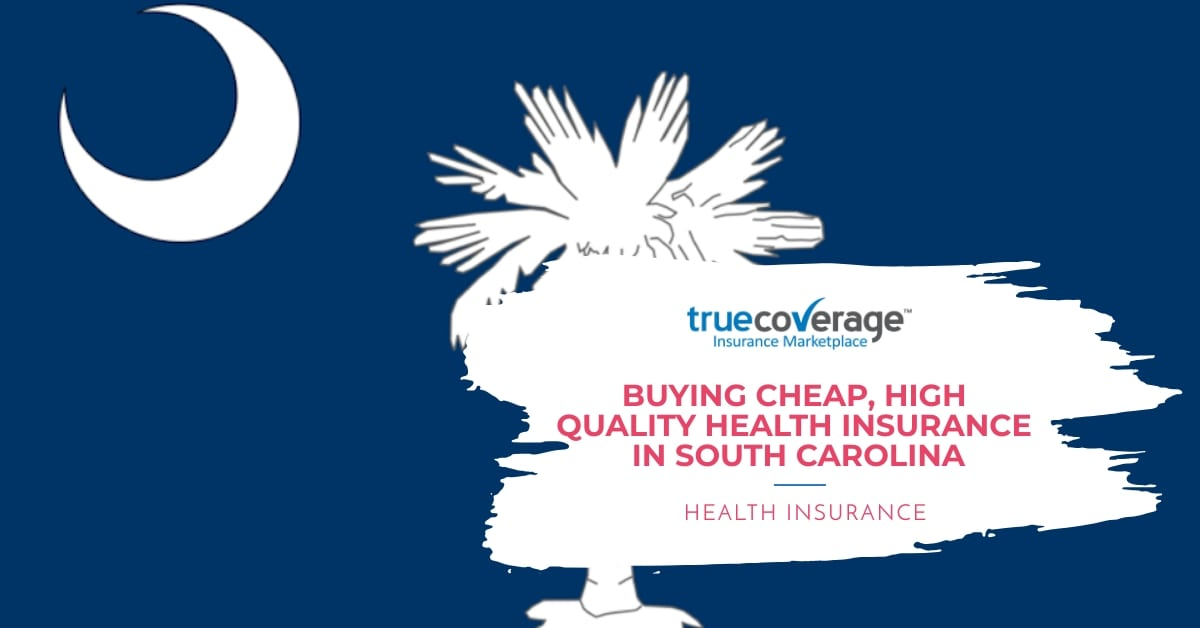 how to get cheap and affordable health insurance in south carolina