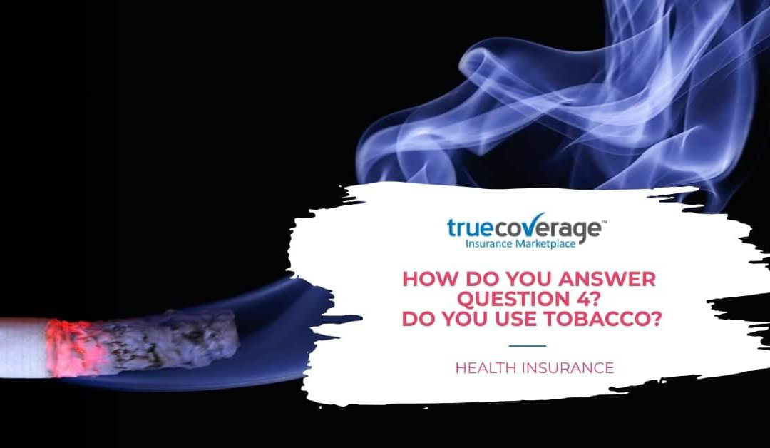 How do you answer question 4? Do you use Tobacco?