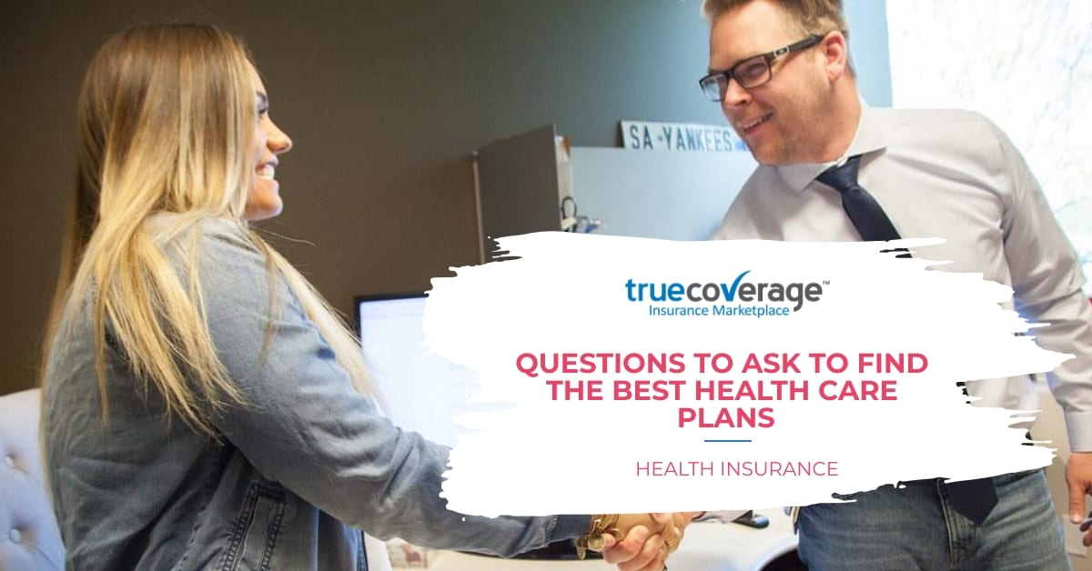 ask insurance agent questions to find health care plan