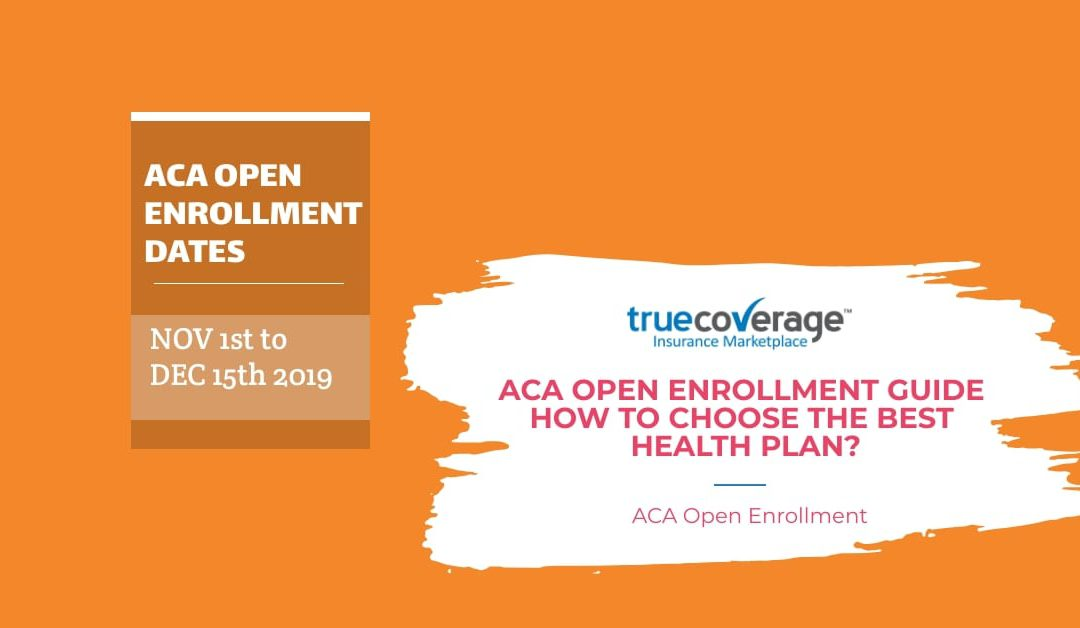 ACA Open Enrollment Guide How to choose THE BEST HEALTH PLAN?