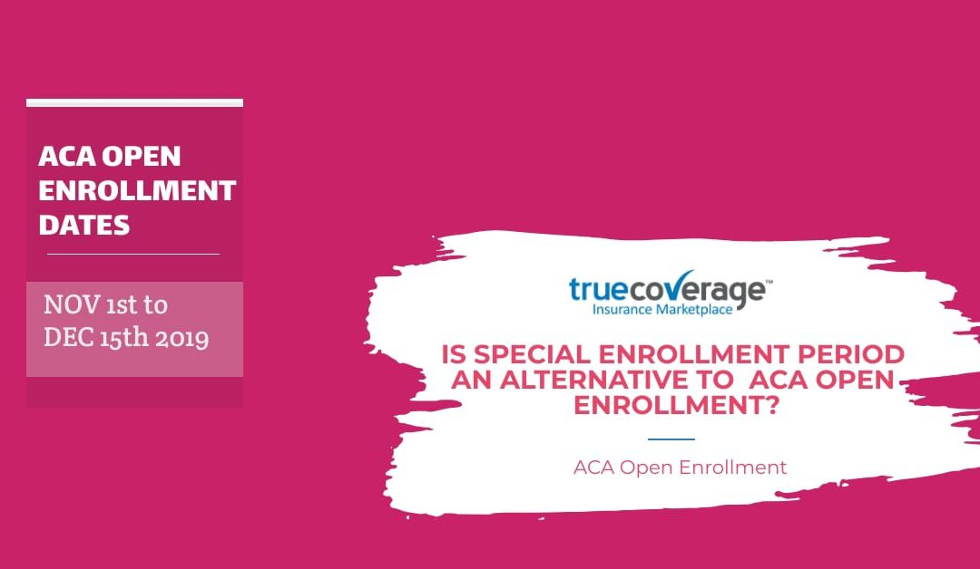 Special Enrollment Period: It's not ACA Open Enrollment