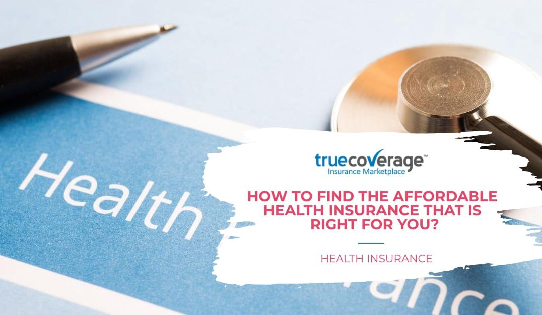 Choosing Affordable Health Insurance that's Right for You