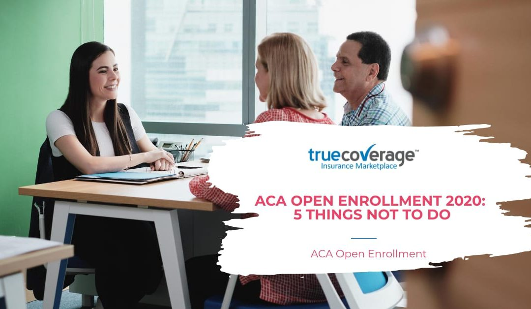 ACA Open Enrollment 2020: 5 things not to do