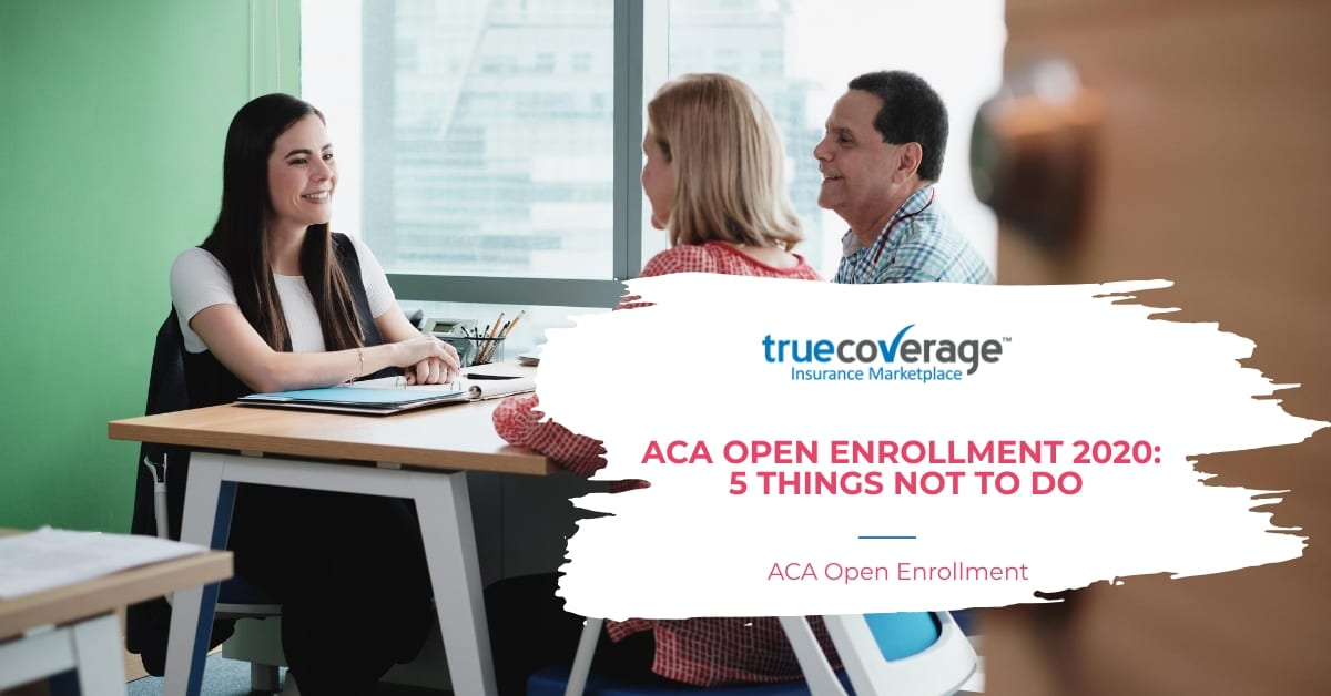 ACA Open Enrollment 2020 5 things not to do