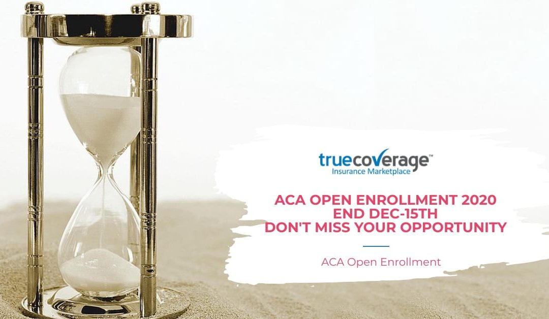 ACA Open Enrollment 2020: Ends December 15th DON'T MISS OUT