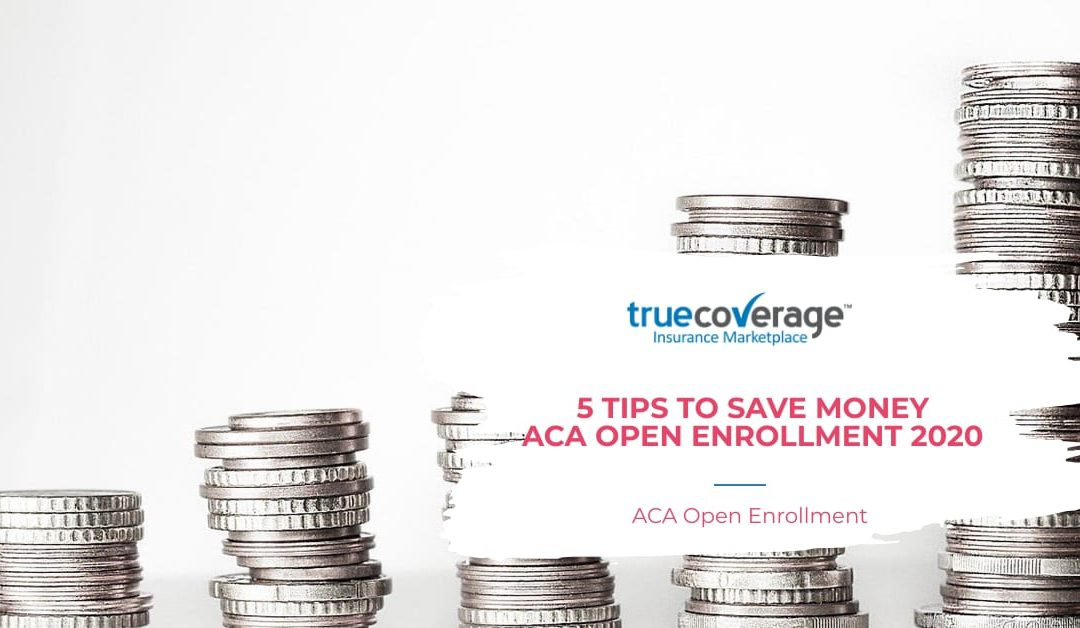 5 tips to save money- ACA Open Enrollment 2020