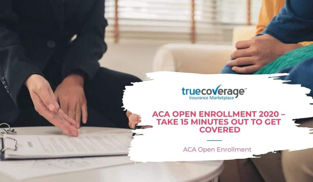 ACA Open Enrollment 2020 – take 15 minutes out to get covered
