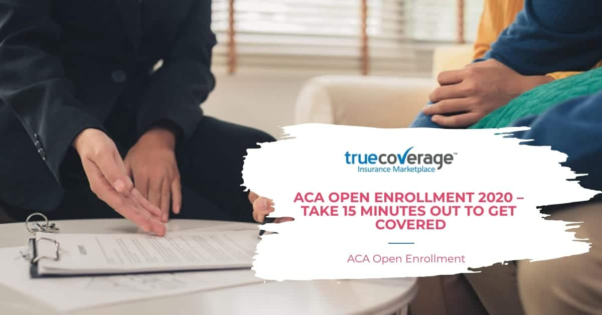 ACA Open Enrollment 2020 take 15 mins to register
