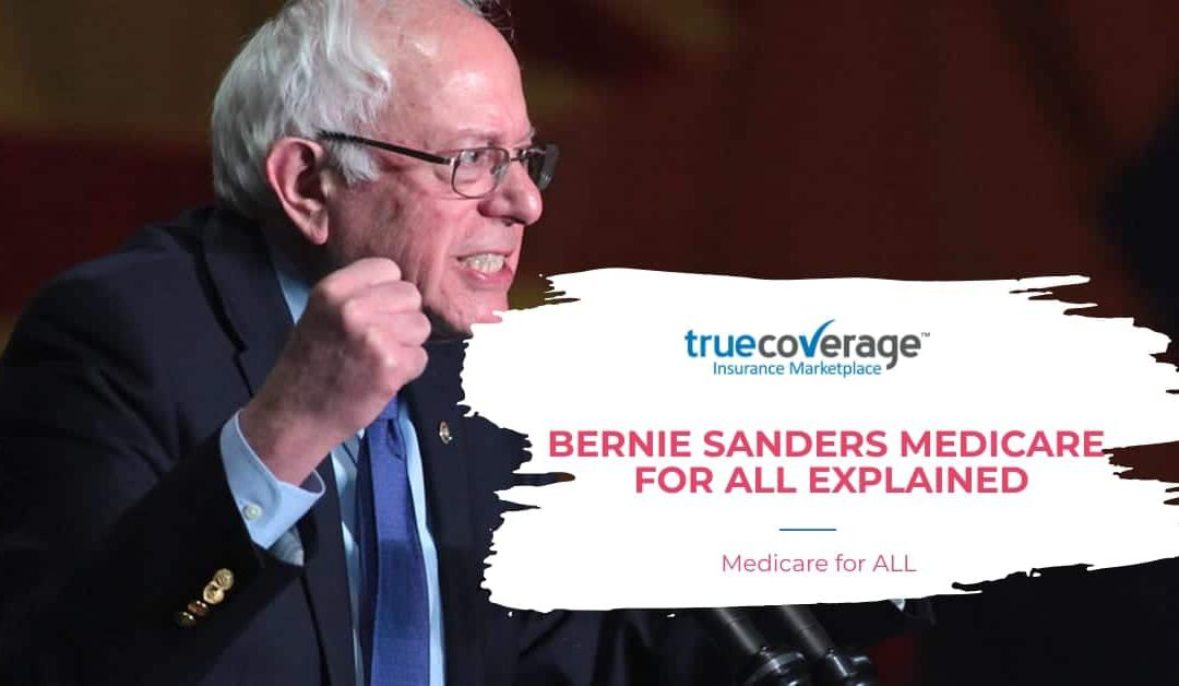 Bernie Sanders Medicare for all explained
