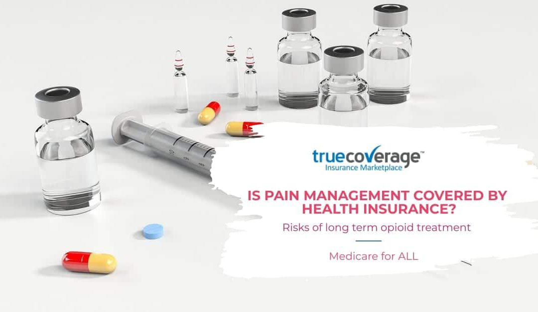 Is pain management covered by health insurance?