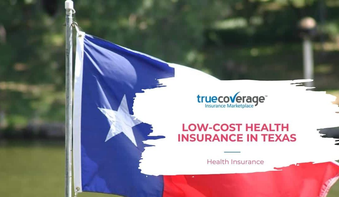 Low cost health insurance in Texas