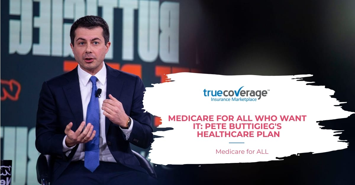 Medicare for all who want it: Pete Buttigieg's healthcare plan