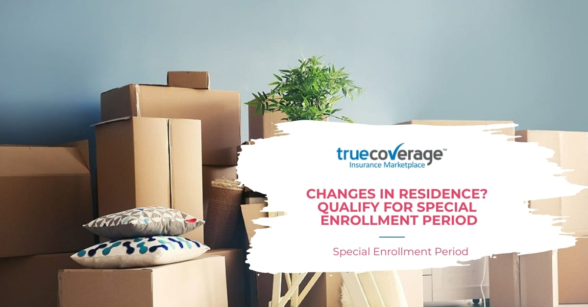 changes in residence? qualify for special enrollment period 2020