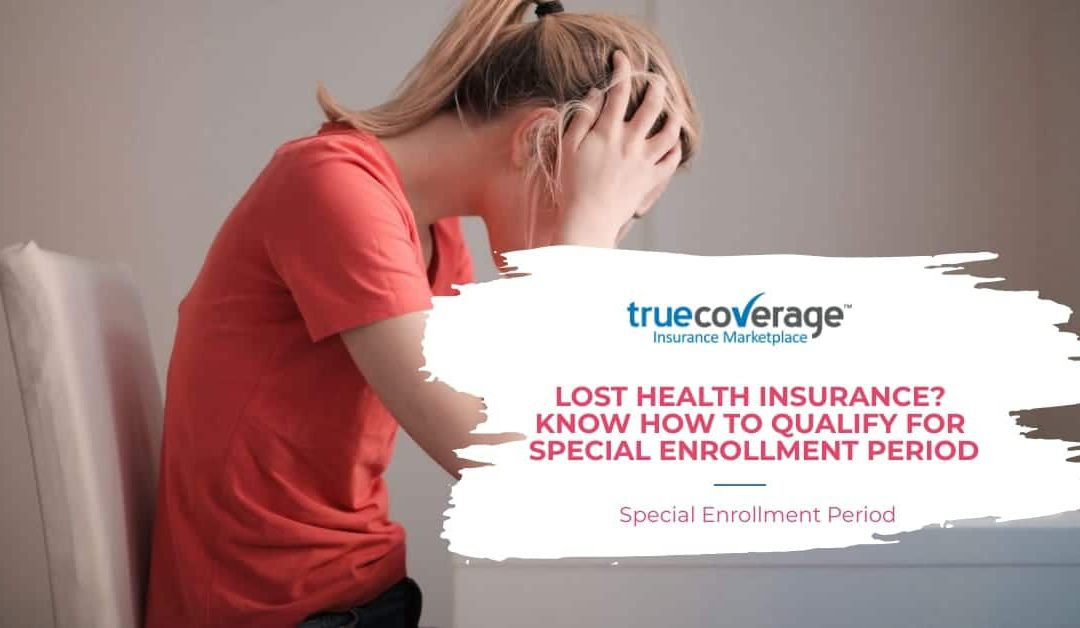 Special Enrollment Period-SEP: Qualify? Health Insurance