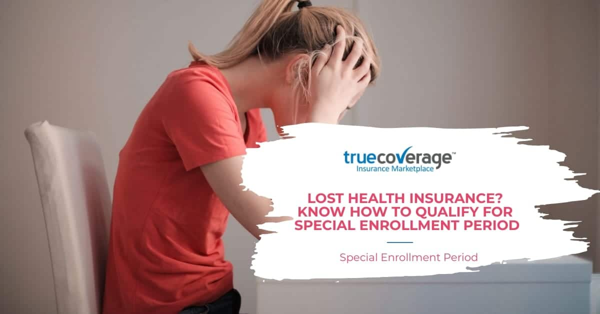 lost health insurance? qualify for special enrollment period 2020