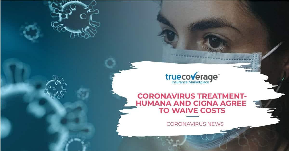 coronavirus treatment cost waived off by Humana & Cigna