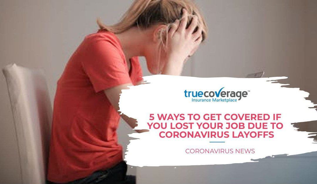 Lost your job due to Coronavirus? 5 ways to get Health Insurance